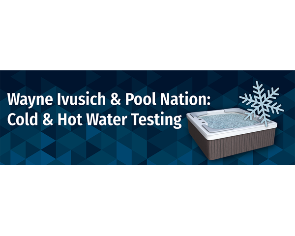 Discover the Unique Aspects of Cold & Hot Water Testing with Wayne Ivusich and Pool Nation